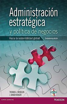 ADMINISTRACION ESTRATEGICA Y POLITICA DE NEGOCIOS. HACIA LA SOSTENIBILIDAD GLOBAL / 13 ED. (INCLUYE CD)