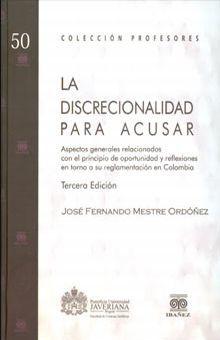 DISCRECIONALIDAD PARA ACUSAR, LA / 3 ED. / PD.