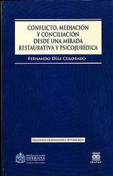 CONFLICTO MEDIACION Y CONCILIACION DESDE UNA MIRADA RESTAURATIVA Y PSICOJURIDICA / PD