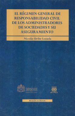 REGIMEN GENERAL DE RESPONSABILIDAD CIVIL DE LOS ADMINISTRADORES DE SOCIEDADES Y SU ASEGURAMIENTO, EL / PD.
