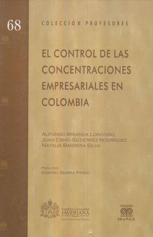 CONTROL DE LAS CONCENTRACIONES EMPRESARIALES EN COLOMBIA, EL / PD.