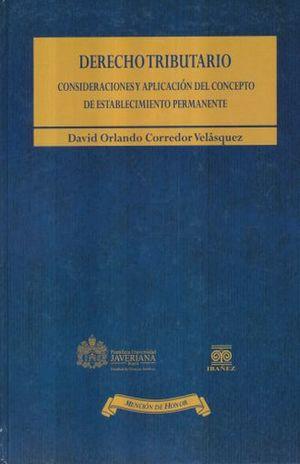 DERECHO TRIBUTARIO. CONSIDERACIONES Y APLICACION DEL CONCEPTO DE ESTABLECIMIENTO PERMANENTE / PD.