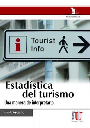 Estadística del turismo. Una manera de interpretarlo
