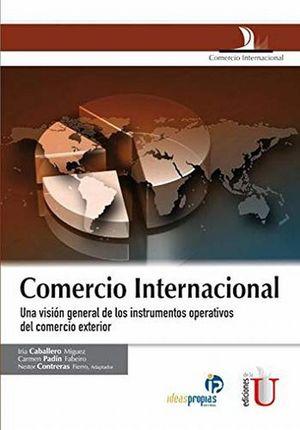 Comercio internacional. Una visión general de los instrumentos operativos del comercio exterior