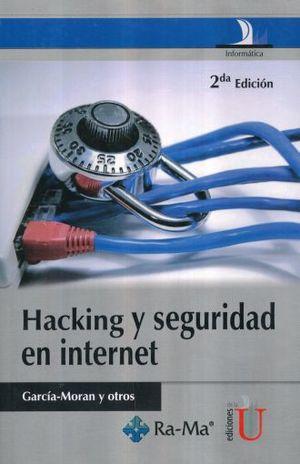 HACKING Y SEGURIDAD EN INTERNET / 2 ED.