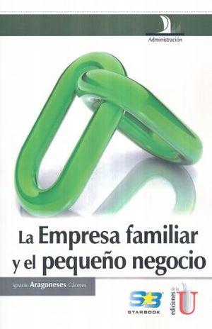 EMPRESA FAMILIAR Y EL PEQUEÑO NEGOCIO, LA