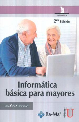 INFORMATICA BASICA PARA MAYORES / 2 ED.