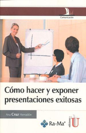 COMO HACER Y EXPONER PRESENTACIONES EXITOSAS