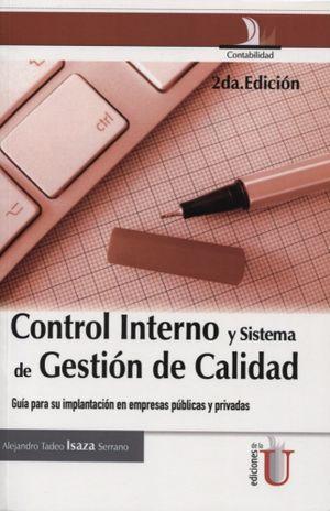 CONTROL INTERNO Y SISTEMA DE GESTION DE CALIDAD. GUIA PARA SU IMPLANTACION EN EMPRESAS PUBLICAS Y PRIVADAS / 2 ED.