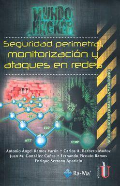 SEGURIDAD PERIMETRAL MONITORIZACION Y ATAQUES EN REDES