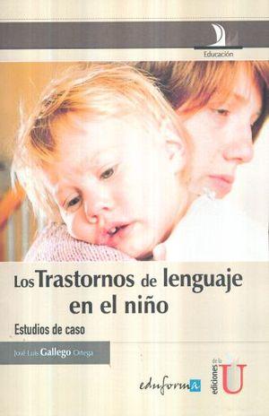 TRASTORNOS DE LENGUAJE EN EL NIÑO, LOS. ESTUDIOS DE CASO