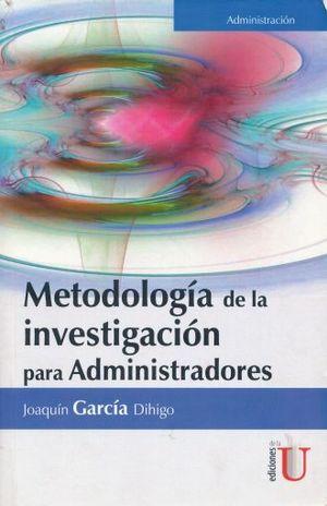 METODOLOGIA DE LA INVESTIGACION PARA ADMINISTRADORES