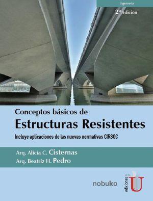 Conceptos básicos de estructuras resistentes / 2 ed.