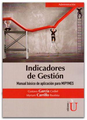 Indicadores de gestión. Manual básico de aplicación para mipymes