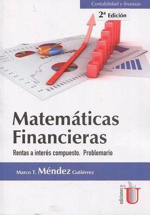 Matemáticas financieras. Rentas a interés compuesto. Problemario / 2 ed.