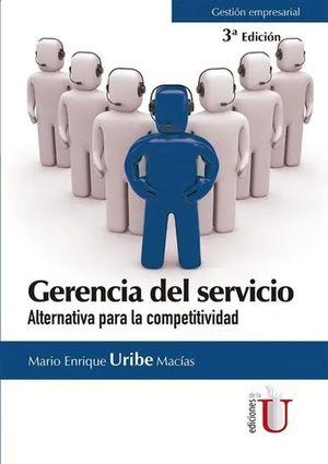Gerencia del servicio. Alternativa para la competitividad / 3 ed.