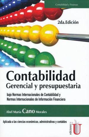 CONTABILIDAD GERENCIAL Y PRESUPUESTARIA BAJO NORMAS INTERNACIONALES DE CONTABILIDAD Y NORMAS INTERNACIONALES DE INFORMACION FINANCIERA
