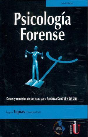 PSICOLOGIA FORENSE. CASOS Y MODELOS DE PERICIAS PARA AMERICA CENTRAL Y DEL SUR