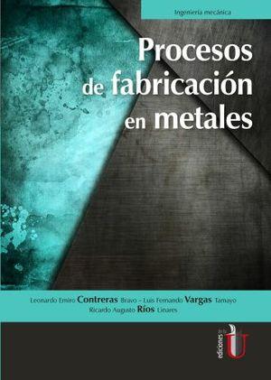 PROCESOS DE FABRICACION EN METALES