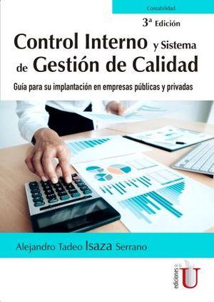 CONTROL INTERNO Y SISTEMA DE GESTION DE CALIDAD. GUIA PARA SU IMPLANTACION EN EMPRESAS PUBLICAS Y PRIVADAS / 3 ED.