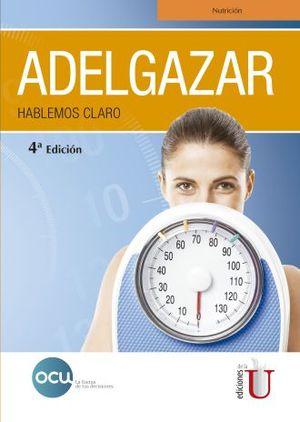 ADELGAZAR. HABLEMOS CLARO / 4 ED.