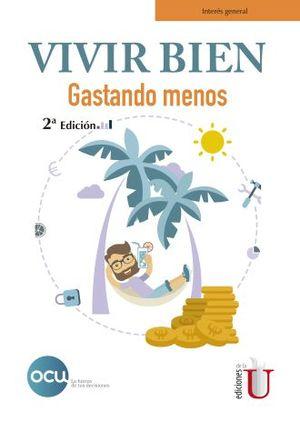VIVIR BIEN GASTANDO MENOS / 2 ED.