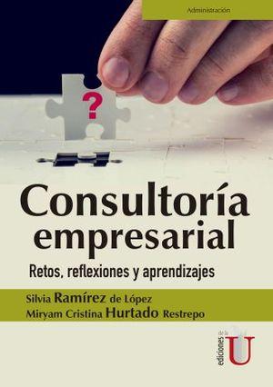 CONSULTORIA EMPRESARIAL. RETOS REFLEXIONES Y APRENDIZAJES