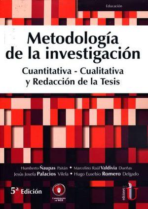 METODOLOGIA DE LA INVESTIGACION. CUANTITATIVA CUALITATIVA Y REDACCION DE LA TESIS