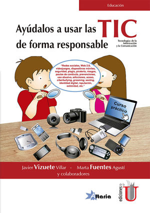 AYUDALOS A USAR LAS TIC DE FORMA RESPONSABLE