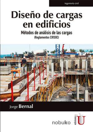 DISEÑO DE CARGAS EN EDIFICIOS.METODOS DE ANALISIS DE LAS CARGAS REGLAMENTOS CIRSOC