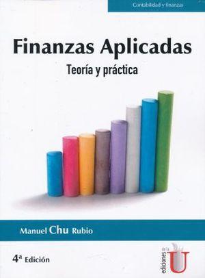 FINANZAS APLICADAS. TEORIA Y PRACTICA / 4 ED.