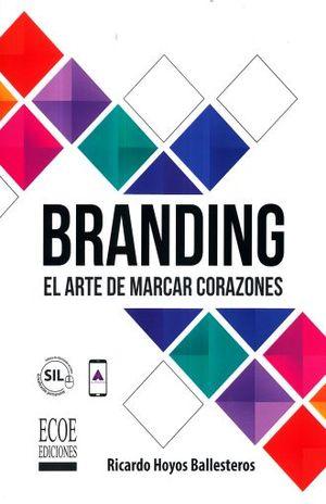 BRANDING. EL ARTE DE MARCAR CORAZONES