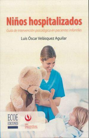 NIÑOS HOSPITALIZADOS. GUIA DE INTERVENCION PSICOLOGICA EN PACIENTES INFANTILES