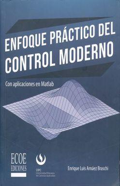 ENFOQUE PRACTICO DEL CONTROL MODERNO. CON APLICACIONES EN MATLAD