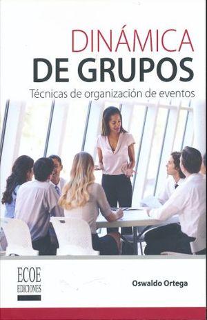 DINAMICA DE GRUPOS. TECNICAS DE ORGANIZACION DE EVENTOS