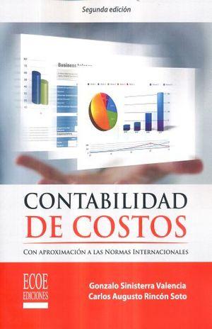 CONTABILIDAD DE COSTOS CON APROXIMACION A LAS NORMAS INTERNACIONALES / 2 ED.