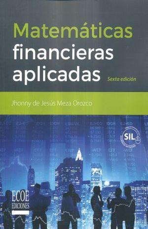 MATEMATICAS FINANCIERAS APLICADAS / 6 ED.