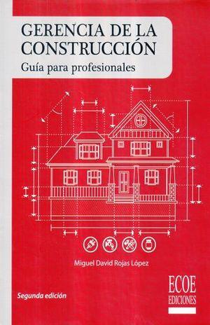 GERENCIA DE LA CONSTRUCCION. GUIA PARA PROFESIONALES / 2 ED.