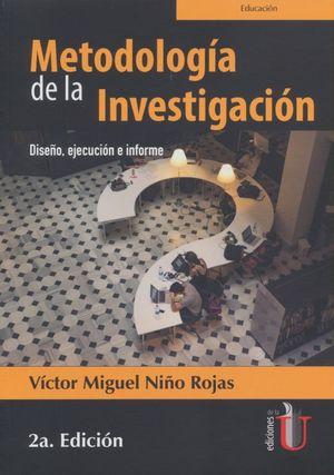 Metodología de la investigación. Diseño, ejecución e informe