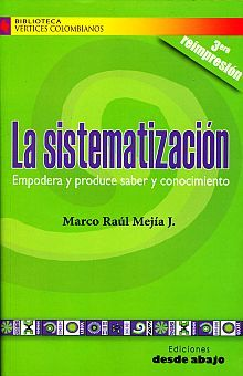 SISTEMATIZACION, LA. EMPONDERA Y PRODUCE SABER Y CONOCIMIENTO
