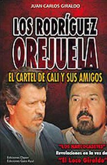 RODRIGUEZ OREJUELA. EL CARTEL DE CALI Y SUS AMIGOS / PD.