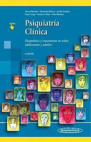 PSIQUIATRIA CLINICA. DIAGNOSTICO Y TRATAMIENTO EN NIÑOS ADOLESCENTES Y ADULTOS / 4 ED. (INCLUYE SITIO WEB)