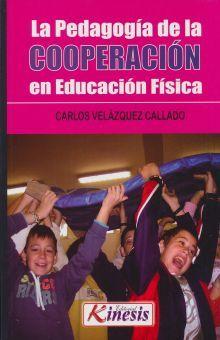 PEDAGOGIA DE LA COOPERACION EN EDUCACION FISICA, LA