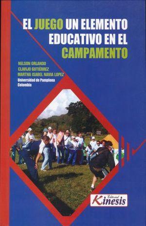 JUEGO, EL. UN ELEMENTO EDUCATIVO EN EL CAMPAMENTO