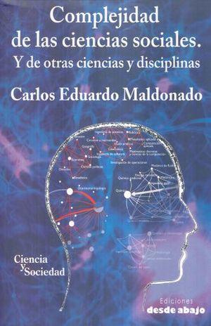 COMPLEJIDAD DE LAS CIENCIAS SOCIALES Y DE OTRAS CIENCIAS Y DISCIPLINAS