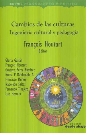 CAMBIOS DE LAS CULTURAS. INGENIERIA CULTURAL Y PEDAGOGIA