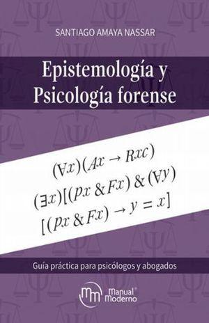 EPISTEMOLOGIA Y PSICOLOGIA FORENSE