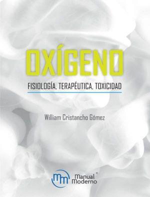 OXIGENO. FISIOLOGIA TERAPEUTICA TOXICIDAD