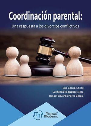 Coordinación parental. Una respuesta a los divorcios conflictivos