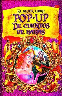 MEJOR LIBRO POP UP DE CUENTOS DE HADAS, EL / PD.